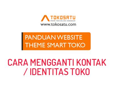 THEME SMART TOKO #3 Cara mengganti Kontak atau Identitas Toko